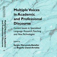 Multiple Voices in Academic and Professional Discourse: Current Issues in Specialised Language Research, Teaching and New Technologies